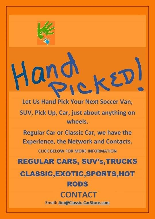 LET US HAND PICK YOUR NEXT REGULAR CAR OR CLASSIC, SPECIAL INTEREST CAR